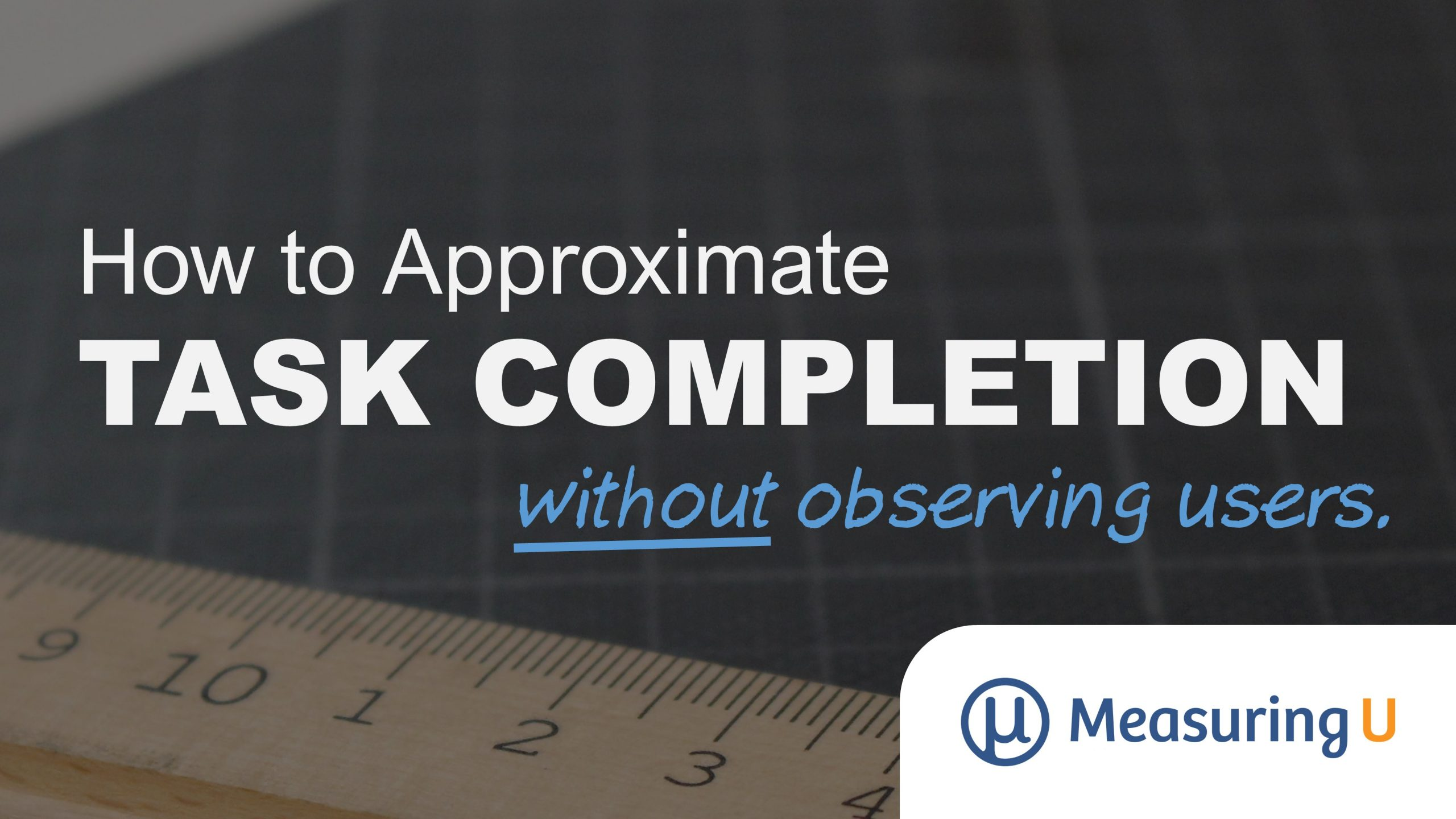 Approximating Task Completion When You Can't Observe Users