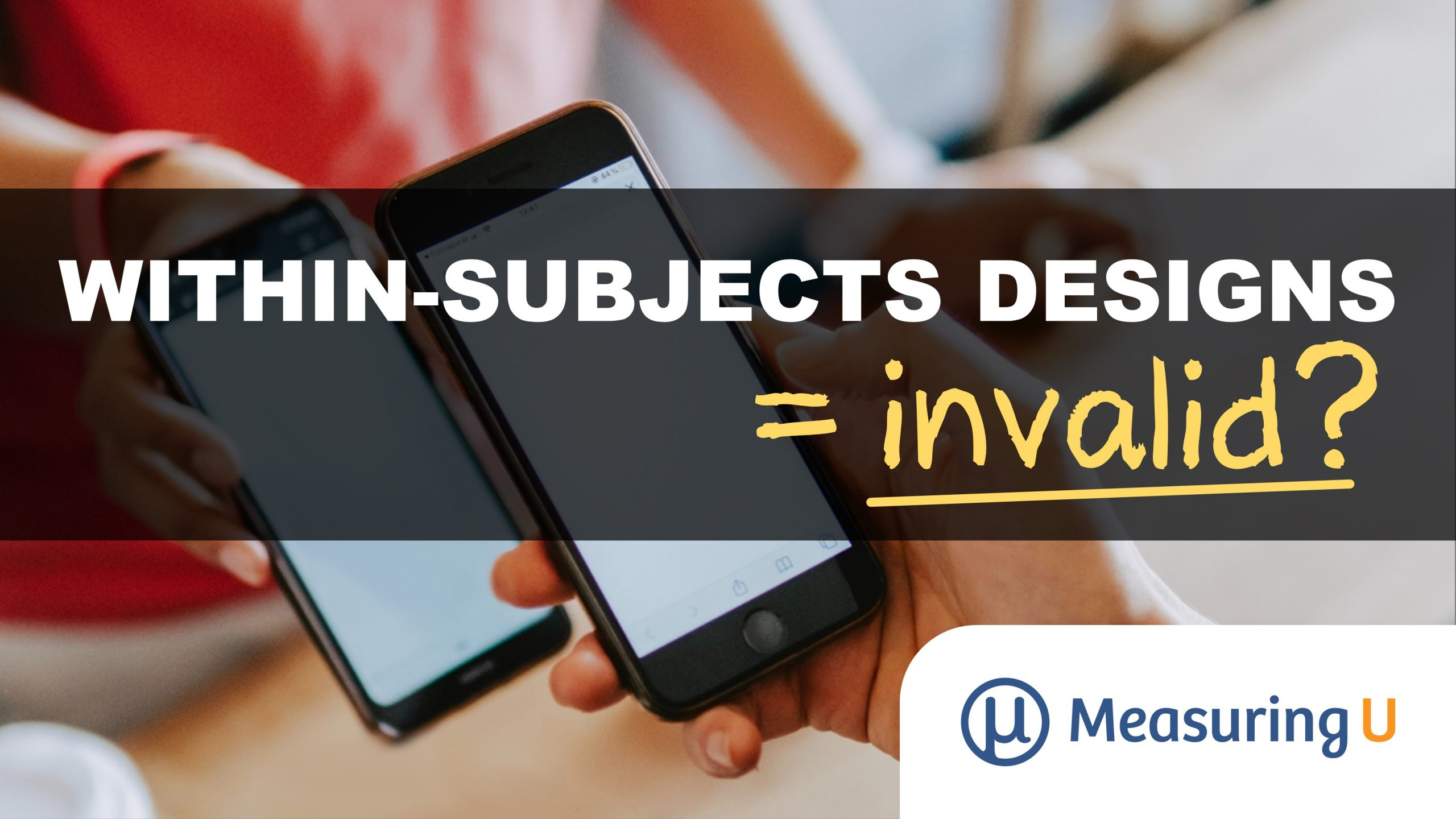 Are Within-Subjects Designs Invalid?
