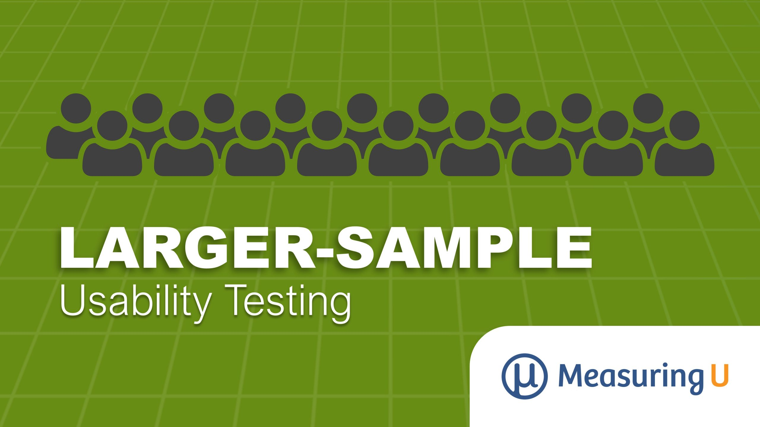 What Do You Gain from Larger-Sample Usability Tests?