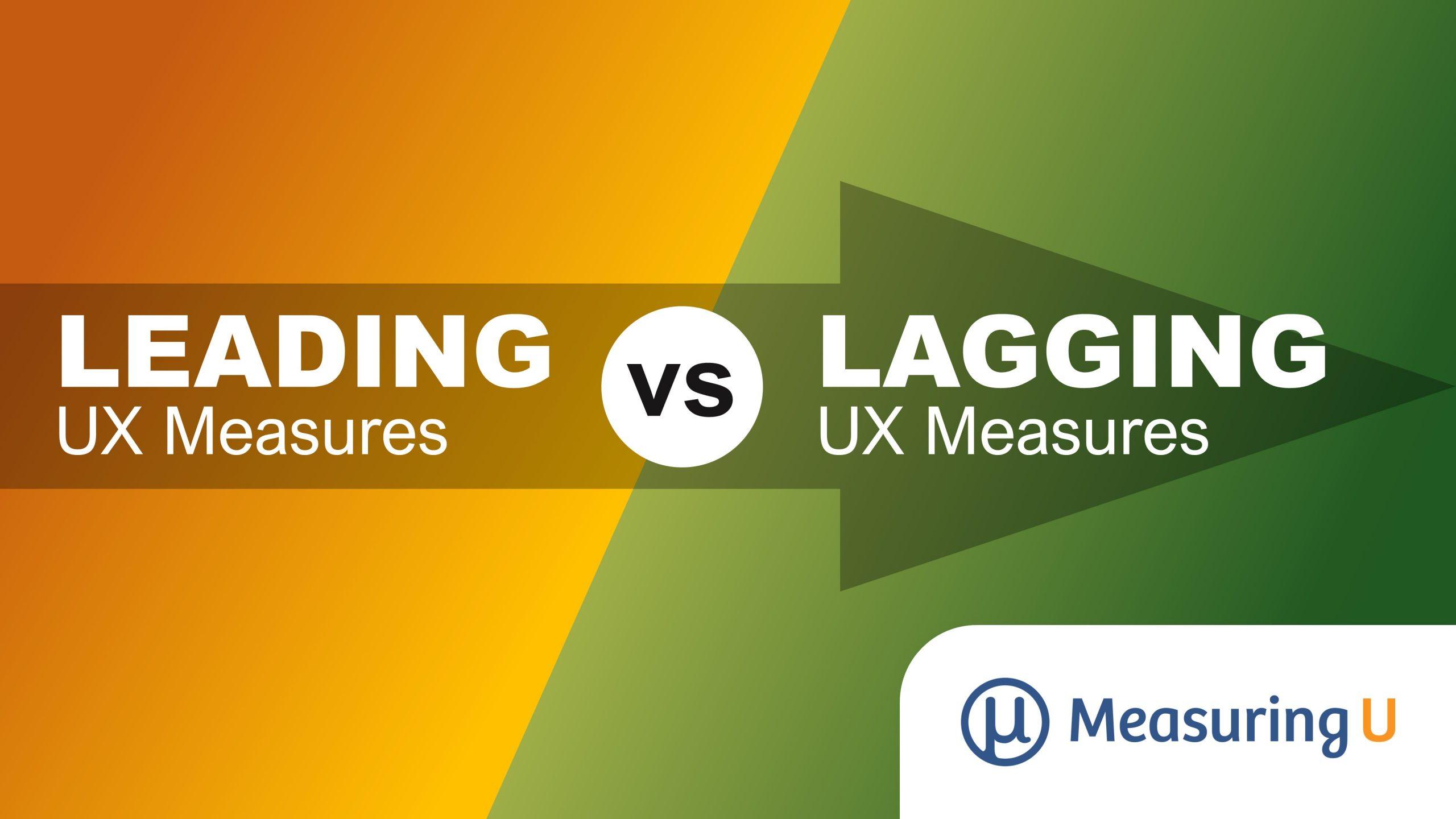 Leading Vs. Lagging Measures in UX