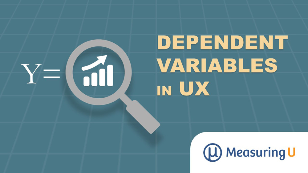 Picking the Right Dependent Variables for UX Research