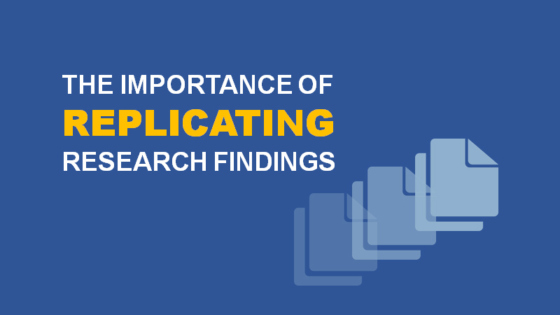 The Importance of Replicating Research Findings