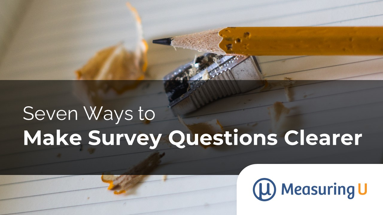 Seven Ways to Make Survey Questions Clearer