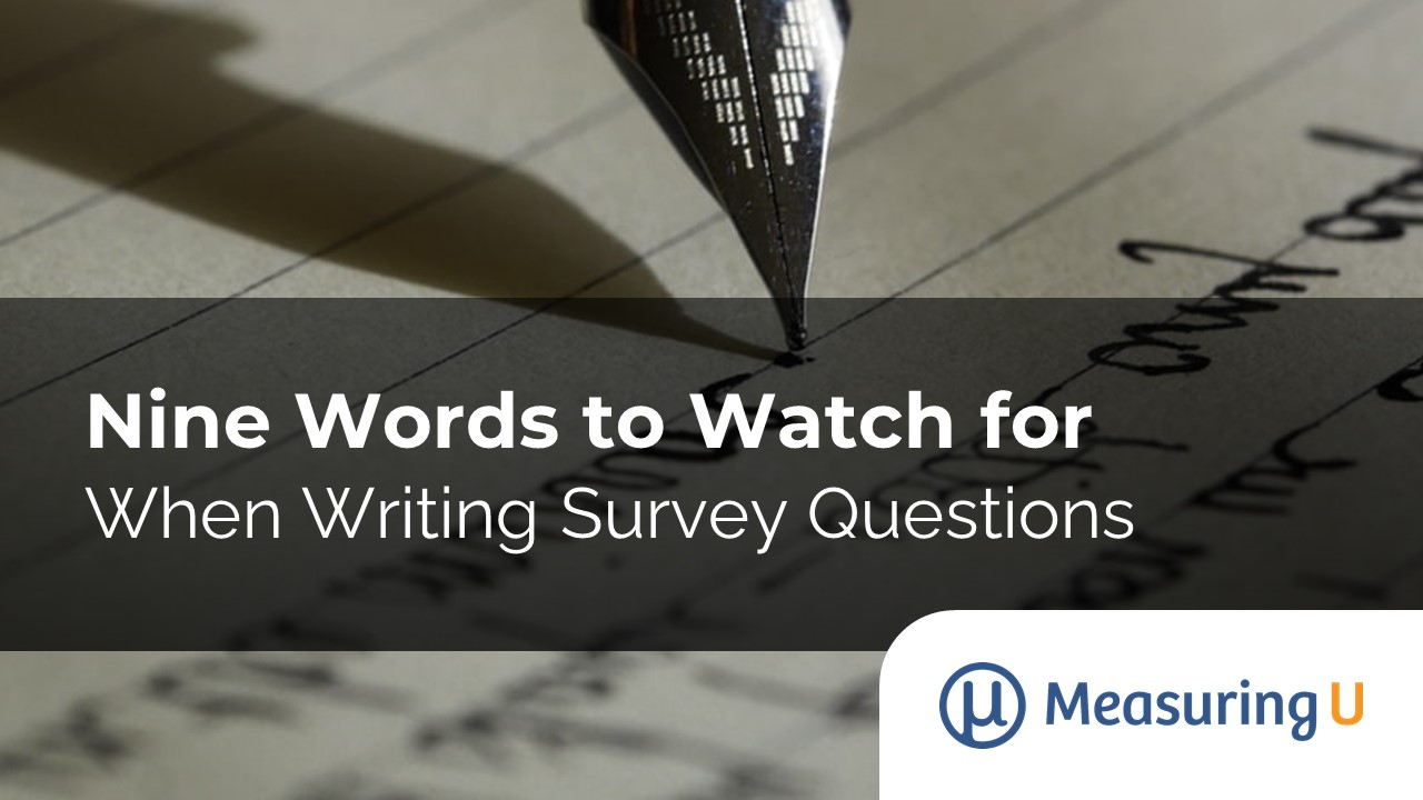 Nine Words to Watch for When Writing Survey Questions