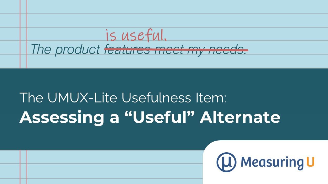 "The UMUX-Lite Usefulness Item: Assessing a ""Useful"" Alternate"